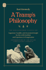 A Tramp's Philosophy: The Rediscovered Classic of Sagacious Twaddle, and Occasional Insight by One with Erudition and Experience in Peregrin Cover Image