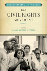 Understanding and Teaching the Civil Rights Movement (The Harvey Goldberg Series for Understanding and Teaching History) Cover Image