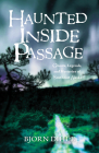 Haunted Inside Passage: Ghosts, Legends, and Mysteries of Southeast Alaska Cover Image