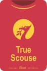 True Scouse: Soccer Notebook for Football fans Cover Image