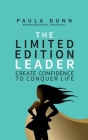 The Limited Edition Leader: Create confidence to conquer life Cover Image