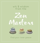 Wit and Wisdom from the Zen Masters: Find Your Inner Peace Cover Image