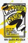 Creative Sprint: Six 30-Day Challenges to Jumpstart Your Creativity Cover Image