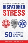 Dispatcher Stress: 50 Lessons on Beating the Burnout Cover Image