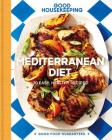 Good Housekeeping Mediterranean Diet, Volume 19: 70 Easy, Healthy Recipes (Good Food Guaranteed #19) Cover Image