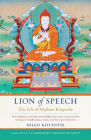 Lion of Speech: The Life of Mipham Rinpoche Cover Image