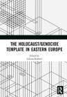 The Holocaust/Genocide Template in Eastern Europe Cover Image