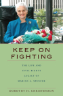 Keep On Fighting: The Life and Civil Rights Legacy of Marian A. Spencer Cover Image