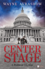 Center Stage: A Political Thriller Cover Image