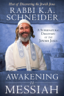 Awakening to Messiah: A Supernatural Discovery of the Jewish Jesus Cover Image