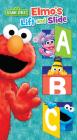 Sesame Street: Elmo's Lift and Slide ABC (Lift & Slide) Cover Image