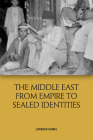 The Middle East from Empire to Sealed Identities Cover Image