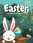 Easter Coloring Book Vol1: Easter Coloring Book For Kids, Toddlers And Children Of All Ages. Enjoy Easter Coloring Books And Easter Coloring Book Cover Image