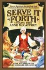 Serve It Forth: Cooking with Anne McCaffrey Cover Image