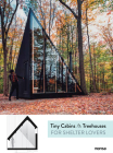 Tiny Cabins & Treehouses for Shelter Lovers Cover Image