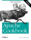 Apache Cookbook (Cookbooks (O'Reilly)) Cover Image