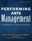 Performing Arts Management (Second Edition): A Handbook of Professional Practices Cover Image