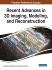 Recent Advances in 3D Imaging, Modeling, and Reconstruction Cover Image