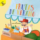 Frutas de Verano: Summer Fruit (Seasons Around Me) Cover Image