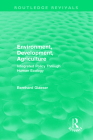 Environment, Development, Agriculture: Integrated Policy Through Human Ecology (Routledge Revivals) Cover Image