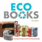 Eco Books: Inventive Projects from the Recycling Bin Cover Image