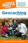The Complete Idiot's Guide to Geocaching, 3rd Edition: Explore the Latest Advances in This Exciting and Popular GPS Adventure Cover Image