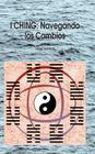 I Ching: Navegando Los Cambios Cover Image
