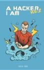 A Hacker, I Am - Vol 2 Cover Image