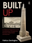 Built Up: An Historical Perspective on the Contemporary Principles and Practices of Real Estate Development Cover Image