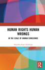 Human Rights Human Wrongs: In the Scale of Human Conscience Cover Image