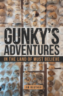 Gunky's Adventures: In the Land of Must Believe Cover Image