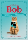 The Little Book of Bob: Life Lessons from a Streetwise Cat Cover Image