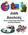Svenska-Grekiska Jobb/Δουλειές Barns tvåspråkiga bildordbok Cover Image