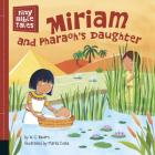 Miriam and Pharaoh's Daughter (Tiny Bible Tales) Cover Image
