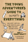 The Young Adventurer's Guide to (Almost) Everything: Build a Fort, Camp Like a Champ, Poop in the Woods-45 Action-Packed Outdoor  Activities Cover Image