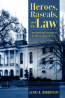 Heroes, Rascals, and the Law: Constitutional Encounters in Mississippi History Cover Image