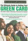The Ultimate Guide to Getting Your Green Card Cover Image