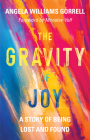 The Gravity of Joy: A Story of Being Lost and Found Cover Image