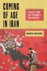 Coming of Age in Iran: Poverty and the Struggle for Dignity (Critical Perspectives on Youth #6) Cover Image