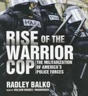 Rise of the Warrior Cop: The Militarization of America's Police Forces Cover Image