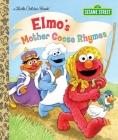 Elmo's Mother Goose Rhymes (Sesame Street) (Little Golden Book) Cover Image