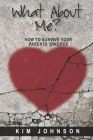 What About Me?: How to Survive Your Parents' Divorce Cover Image