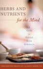 Herbs and Nutrients for the Mind: A Guide to Natural Brain Enhancers (Complementary and Alternative Medicine) Cover Image