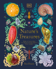 Nature's Treasures: Tales Of More Than 100 Extraordinary Objects From Nature Cover Image