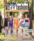 Girl's Guide to DIY Fashion: Design & Sew 5 Complete Outfits - Mood Boards - Fashion Sketching - Choosing Fabric - Adding Style Cover Image