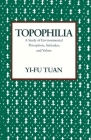 Topophilia: A Study of Environmental Perceptions, Attitudes, and Values Cover Image