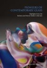 Pioneers of Contemporary Glass: Highlights from the Barbara and Dennis DuBois Collection Cover Image
