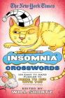 The New York Times Insomnia Crosswords: 150 Easy to Hard Puzzles to Bring to Bed with You Cover Image