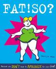 Fat! So?: Because You Don't Have to Apologize for Your Size Cover Image