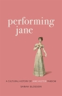Performing Jane: A Cultural History of Jane Austen Fandom Cover Image